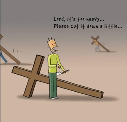 他想,上帝啊,这个十字架太沉重了,我可以把十字架砍掉一块!